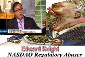 Edward Knight, NASDAQ General Counsel, Caught in Rigging Nasdaq Listing Scandal