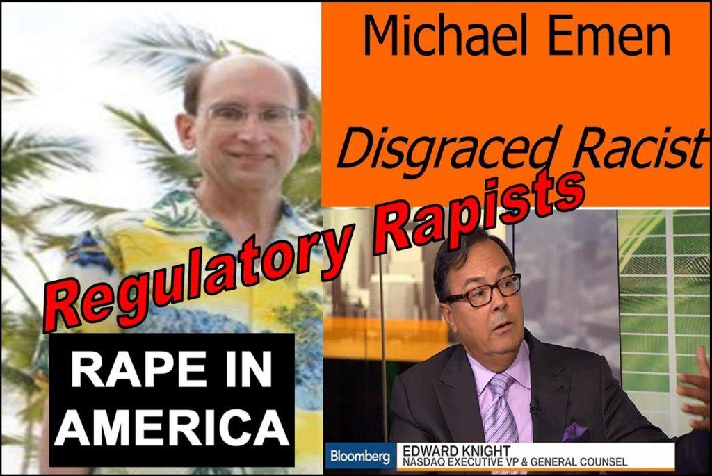 DISGRACED NASDAQ OFFICIAL MICHAEL EMEN REVEALS NASDAQ AS AN INSTITUTIONAL RACIST, ED KNIGHT IMPLICATED