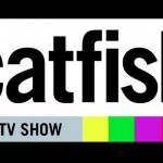 In MTV Catfish, Everyone is A Model Reality or Illusion