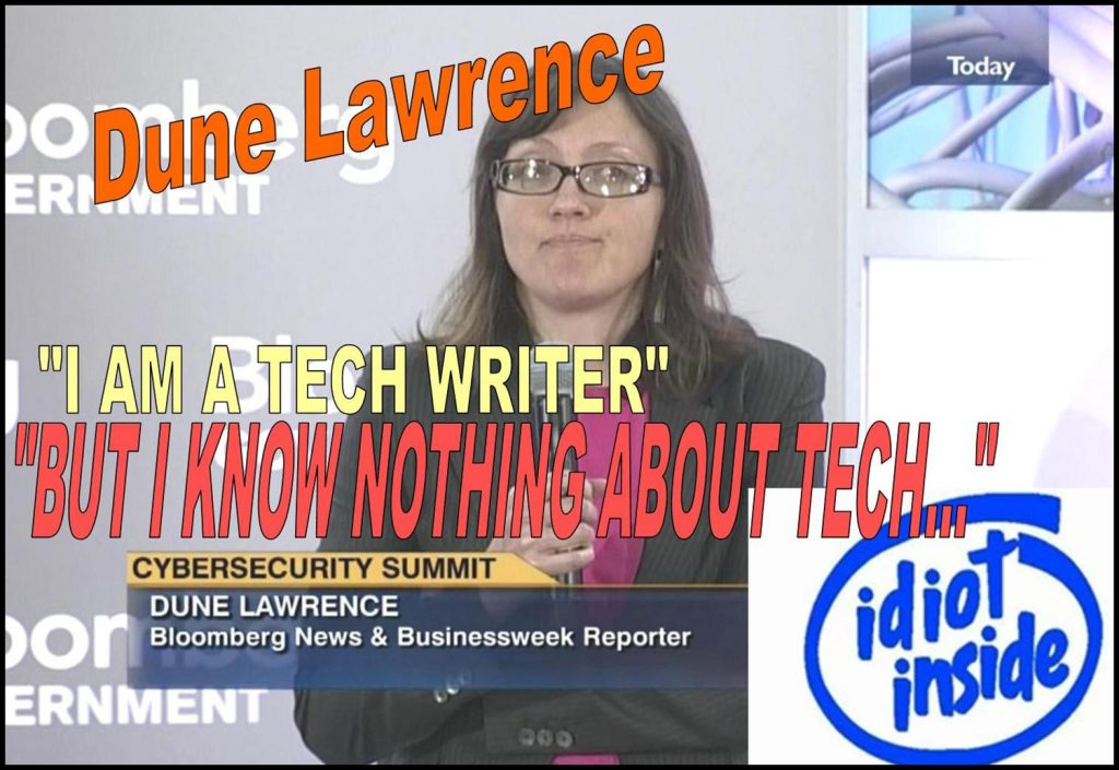 DUNE LAWRENCE, BLOOMBERG BUSINESSWEEK REPORTER, IDIOTIC ABOUT TECHNOLOGY