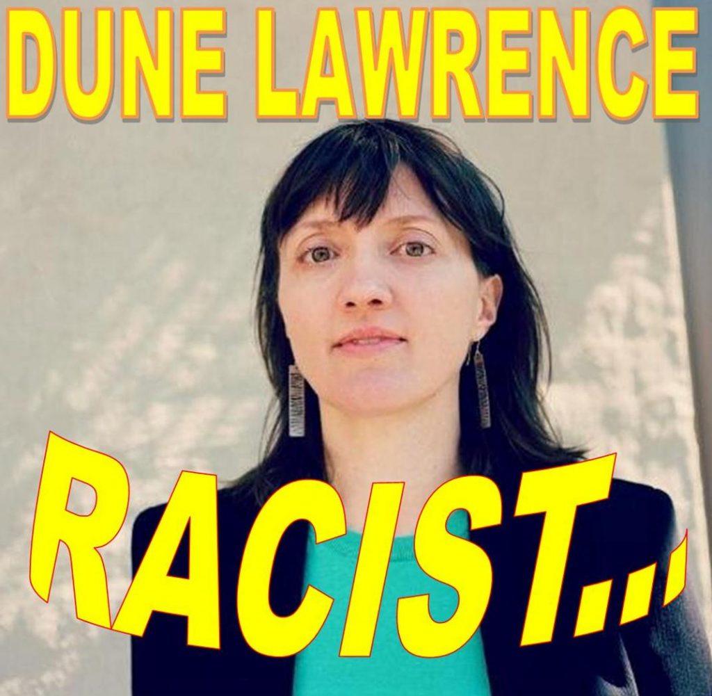 DUNE LAWRENCE, BLOOMBERG REPORTER, RACIST