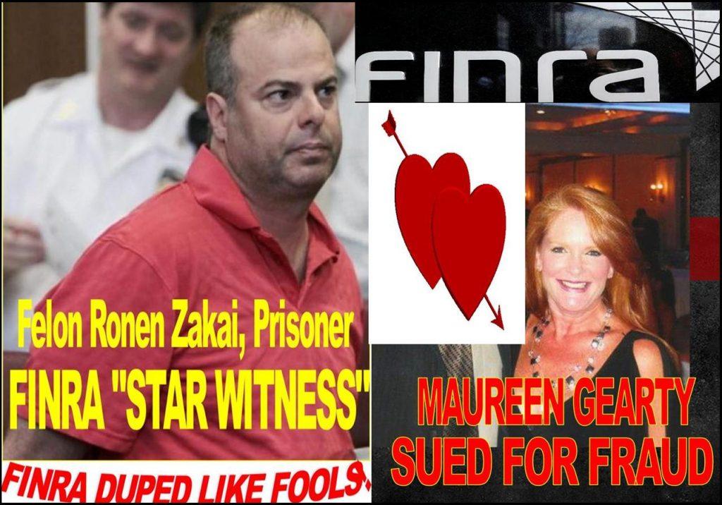CAPTURED, Facebook Criminals Ronen Zakai, Maureen Gearty, the New Bernie Madoff Fraud DUPED FINRA NAC