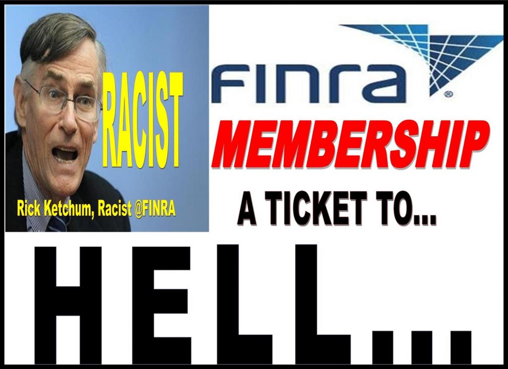 RICK KETCHUM, FINRA CEO, FINRA MEMBERSHIP, JEFFREY BLOOM, RACIST ABUSED