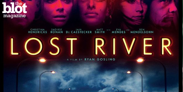 """Ryan Gosling has transitioned from A-lister to writer/director with his first film """"Lost River,"""" but in it, he focuses more on style than actual substance. (Photo from 'Lost River' poster)"""