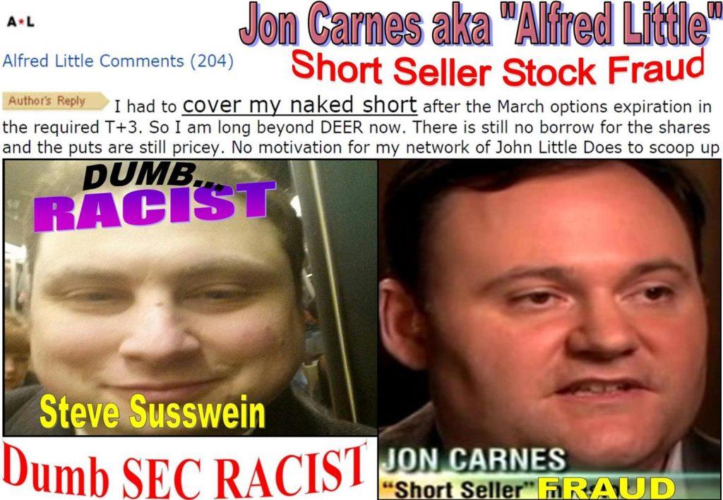 SEC staffer STEVEN SUSSWEIN IN JON CARNES SHORT SELLER STOCK FRAUD