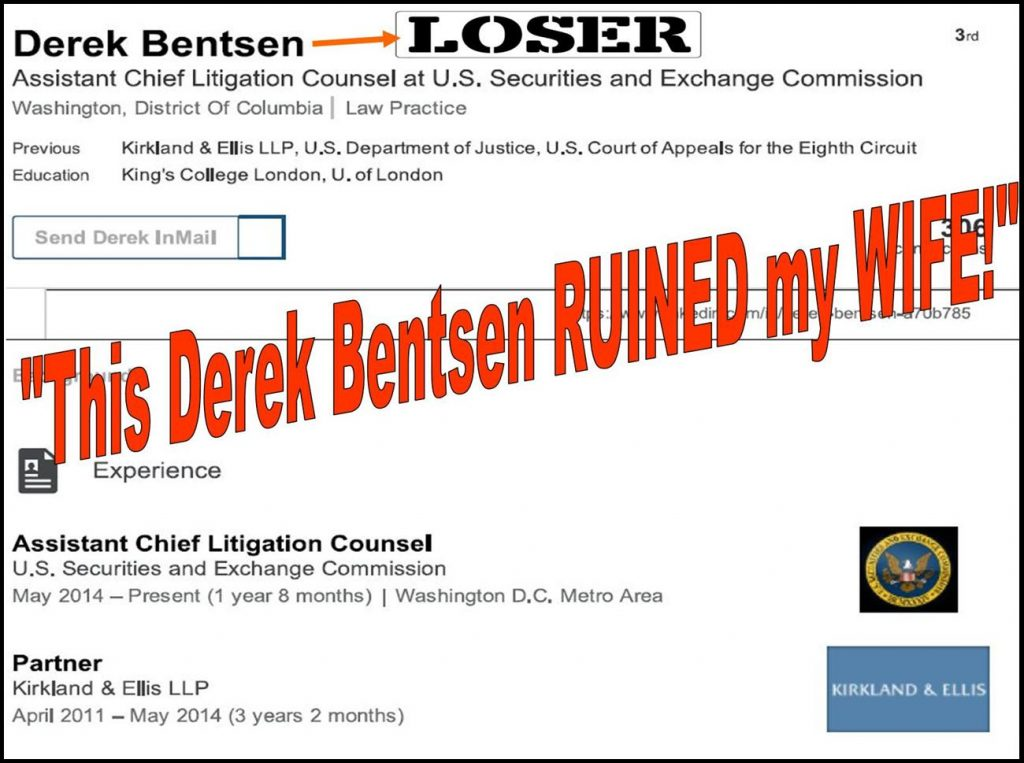 DEREK BENTSEN, SEC LITIGATION COUNSEL, IMPLICATED IN MULTIPLE FRAUD, RUINS LIVES