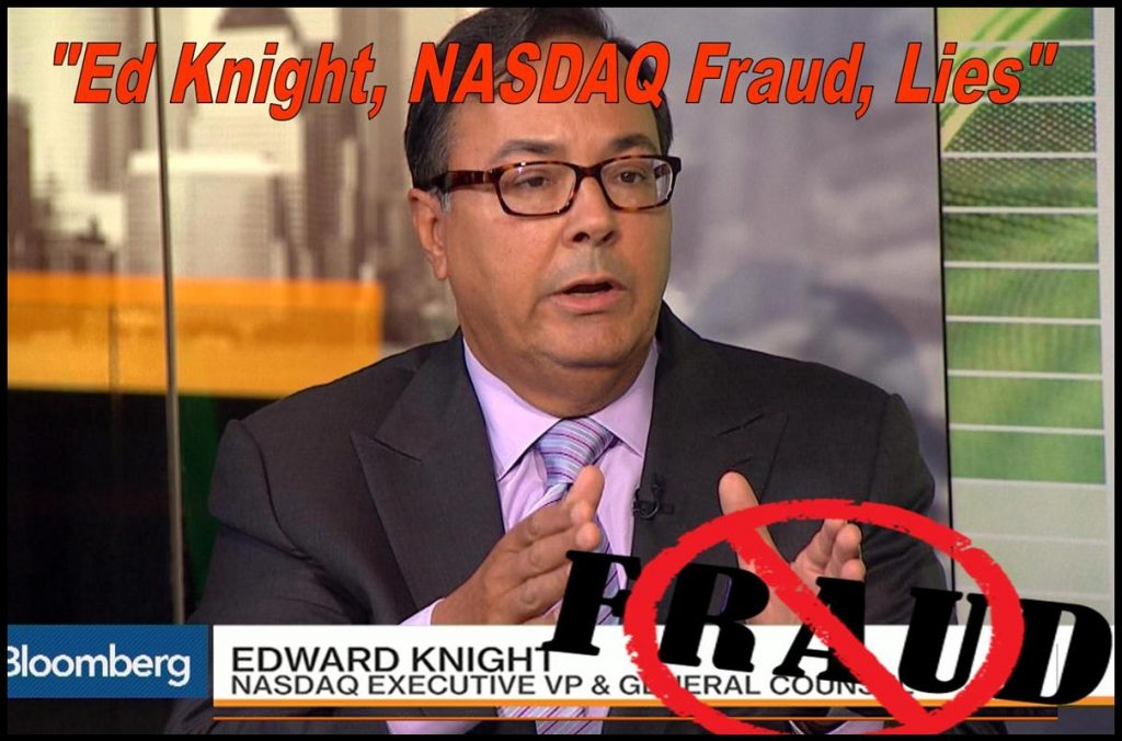 Edward Knight, NASDAQ General Counsel, FINRA Robert Colby, FINRA NAC, Fraud, Lies, FBI Duped